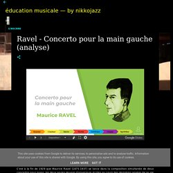 Ravel - Concerto pour la main gauche (analyse) - éducation musicale — by nikkojazz