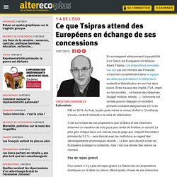 Ce que Tsipras attend des Européens en échange de ses concessions
