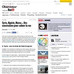 Syrie, Algérie, Maroc... Des concessions pour calmer la rue