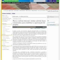 Marco civil da internet: relator admite fazer concessões para viabilizar a aprovação do projeto - Rádio