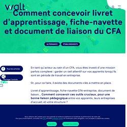 Comment concevoir livret d'apprentissage, fiche-navette et document de liaison du CFA - Walt Community