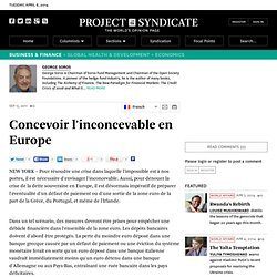 Concevoir l'inconcevable en Europe - George Soros - Project Syndicate