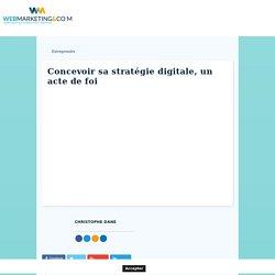Concevoir sa stratégie digitale, un acte de foi