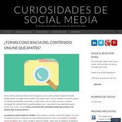 ¿Tomas conciencia del contenido online que emites?