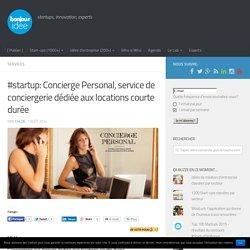 #startup: Concierge Personal, service de conciergerie dédiée aux locations courte durée