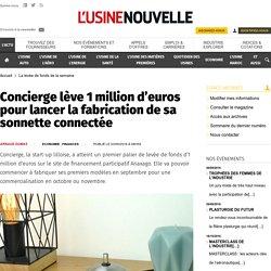 Concierge lève 1 million d'euros pour lancer la fabrication de sa sonnette connectée - La levée de fonds de la semaine