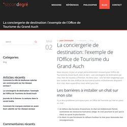 La conciergerie de destination: l'exemple de l'Office de Tourisme du Grand Auch – Second Degré – Agence de communication digitale et social media marketing