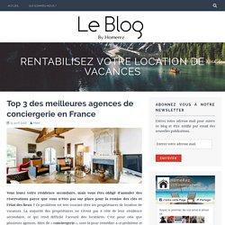 Top 3 des meilleures agences de conciergerie en France – Rentabilisez votre location de vacances