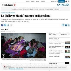 Concierto Justin Bieber: La 'Believer Manía' acampa en Barcelona