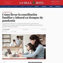 Cómo llevar la conciliación familiar y laboral en tiempos de pandemia