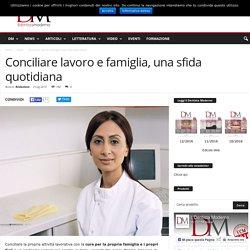 Conciliare lavoro e famiglia, una sfida quotidiana - DM Il Dentista Moderno