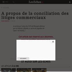 A propos de la conciliation des litiges commerciaux - Les Echos