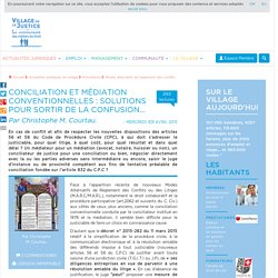 Conciliation et médiation conventionnelles : solutions pour sortir de la confusion... Par Christophe M. Courtau.
