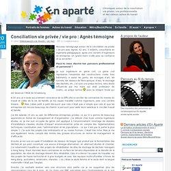 Conciliation vie perso / vie pro : Agnès témoigne