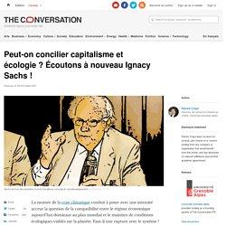 Peut-on concilier capitalisme et écologie? Écoutons à nouveau Ignacy Sachs !