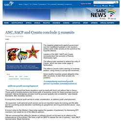 ANC, SACP and Cosatu conclude 5 summits:Thursday 2 July 2015