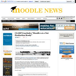 "CLAMP Concludes ""Moodle 2.0.1 Not Production Ready"""