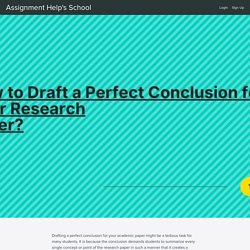 How to Draft a Perfect Conclusion for Your Research Paper?