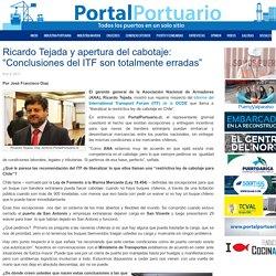 """Ricardo Tejada y apertura del cabotaje: """"Conclusiones del ITF son totalmente erradas"""" - Portal Portuario"""