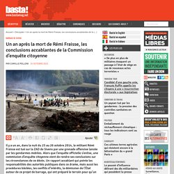 Un an après la mort de Rémi Fraisse, les conclusions accablantes de la Commission d'enquête citoyenne - Basta !