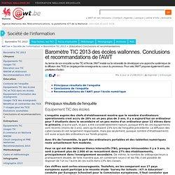 Baromètre TIC 2013 des écoles wallonnes. Conclusions et recommandations de l'AWT