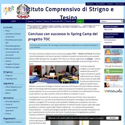 Concluso con successo lo Spring Camp del progetto TOC – Istituto Comprensivo di Strigno e Tesino