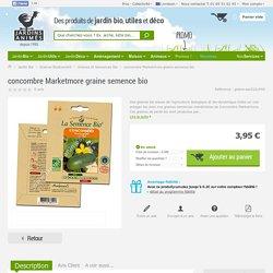 concombre Marketmore graine semence bio - Graines et Semences Bio