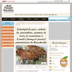 Schnitzel de porc, salade de concombres, pommes de terre et cornichons à l'aneth (danny st-pierre) présentation de Beaubarbu