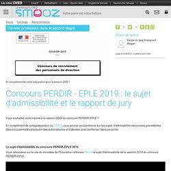 Concours PERDIR - EPLE 2019 : le sujet d'admissibilité et le rapport de jury