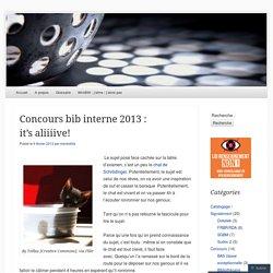 Concours bib interne 2013 : it's aliiiive!