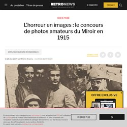 L'horreur en images : le concours de photos amateurs du Miroir en 1915