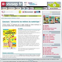 """Concours """" Découvrez les métiers du numérique """" (Date limite : 30/03/17)"""