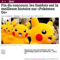 Fin du concours: les Suédois ont la meilleure histoire sur «Pokémon Go»