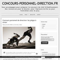 Concours personnel de direction: les pièges à éviter - CONCOURS-PERSONNEL-DIRECTION.FR