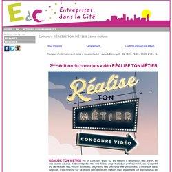Concours RÉALISE TON MÉTIER 2ème édition - Entreprises dans la Cité
