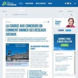 La course aux concours ou comment animer ses réseaux sociaux - Réseau de veille en tourisme