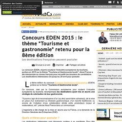 """Concours EDEN 2015 : le thème """"Tourisme et gastronomie"""" retenu pour la 8ème édition"""