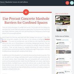Use Precast Concrete Manhole Barriers for Confined Spaces