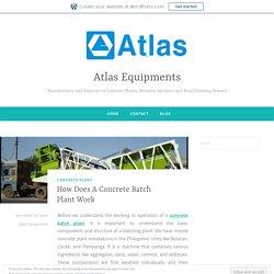 How Does A Concrete Batch Plant Work – Atlas Equipments