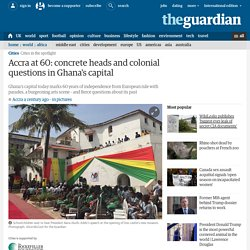 Accra at 60: concrete heads and colonial questions in Ghana's capital