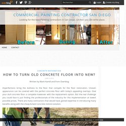 How To Turn Old Concrete Floor Into New? - Commercial Painting Contractor San Diego