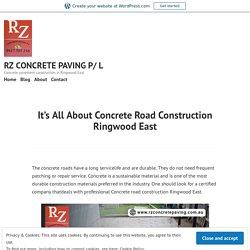 It's All About Concrete Road Construction Ringwood East – RZ CONCRETE PAVING P/ L