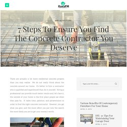 7 Steps To Ensure You Find The Concrete Contractor You Deserve