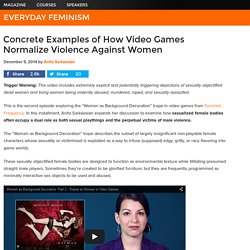 Concrete Examples of How Video Games Normalize Violence Against Women