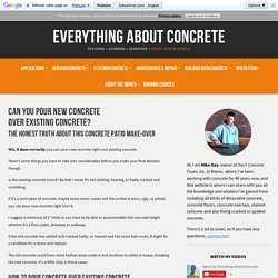 Can You Pour Concrete Over Existing Concrete - The Honest Truth