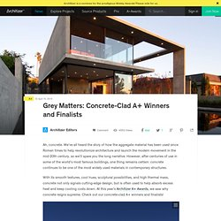 Grey Matters: Concrete-Clad A+ Winners and Finalists