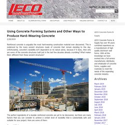 Using Concrete Forming Systems and Other Ways to Produce Hard-Wearing Concrete - LECO Concrete Forms