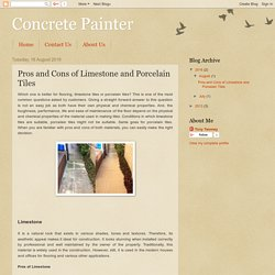 Concrete Painter: Pros and Cons of Limestone and Porcelain Tiles