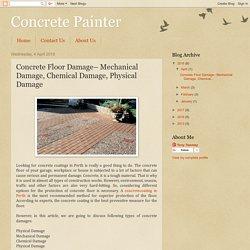 Concrete Painter: Concrete Floor Damage– Mechanical Damage, Chemical Damage, Physical Damage