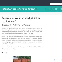 Concrete vs Wood vs Vinyl; Which is right for me? – Natural Art Concrete Fence Vancouver